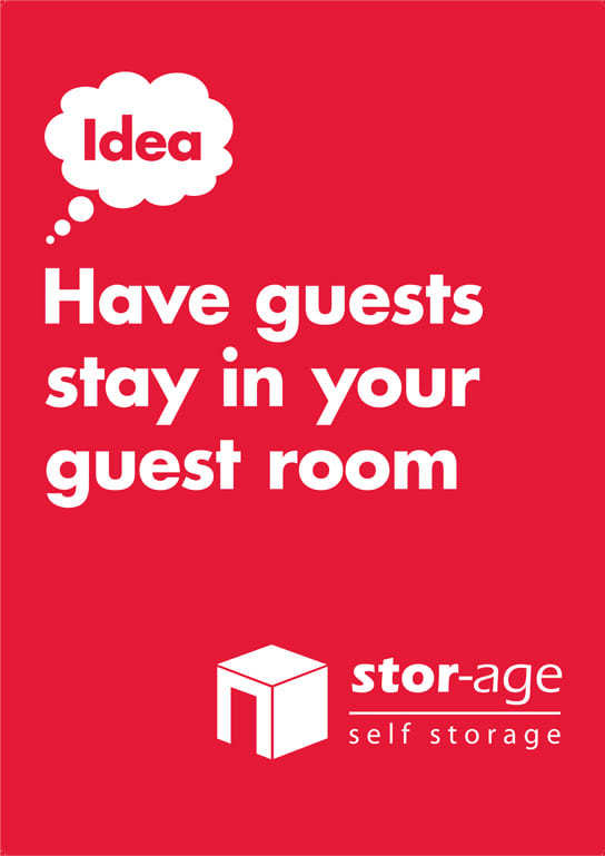 Stor-Age Self Storage Idea Campaign - Have guests stay in your guest room